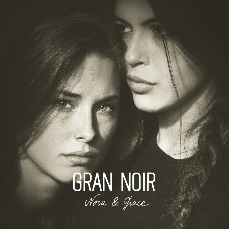 Gran Noir | Nora & Grace
