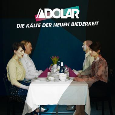 Adolar |Die Kälte der neuen Biederkeit