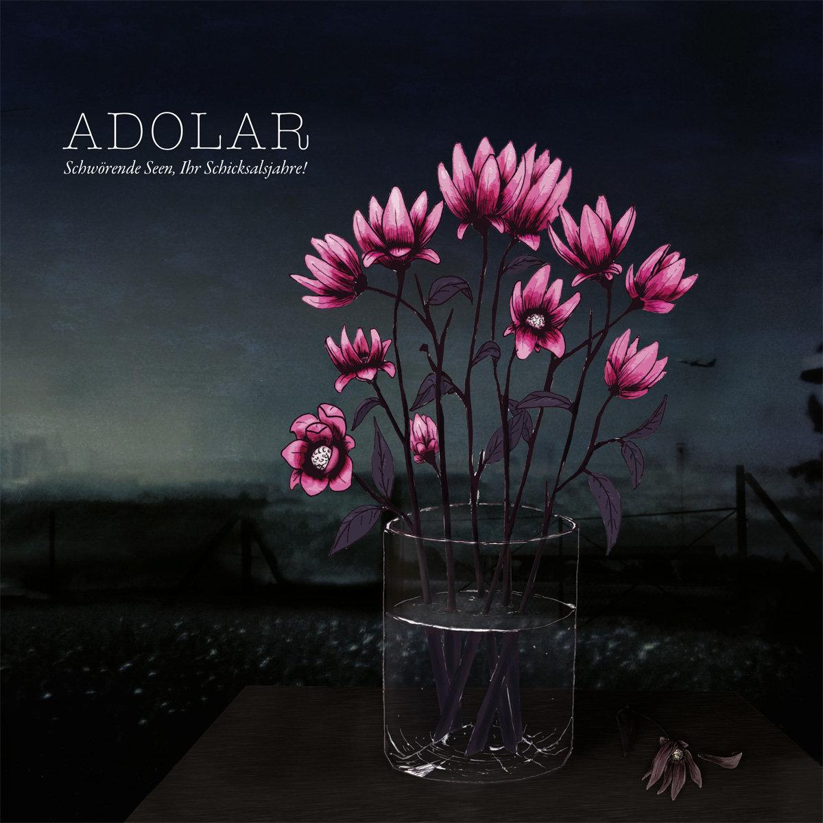 Adolar | Schwörende Seen Ihr Schicksalsjahre