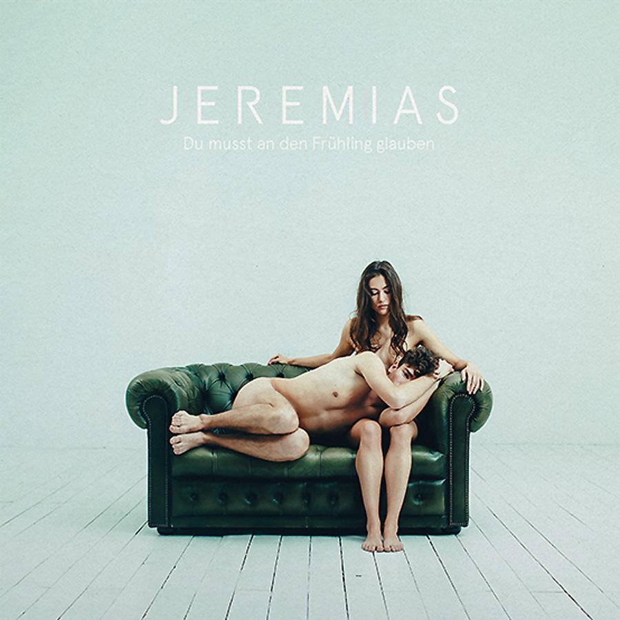 Jeremias | Du musst an den Frühling glauben